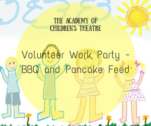 The Academy of Children's Theatre's Volunteer Work Party - BBQ and Pancake Feed | Richland, WA