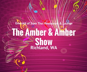 The Amber & Amber Show | Emerald of Siam Thai Restaurant & Lounge in Richland, WA