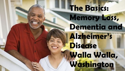 Memory Loss, Dementia And Alzheimer's Disease Walla Walla, Washington