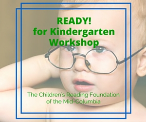 Ready! for Kindergarten Workshop  | The Children's Reading Foundation of the Mid-Columbia in Kennewick