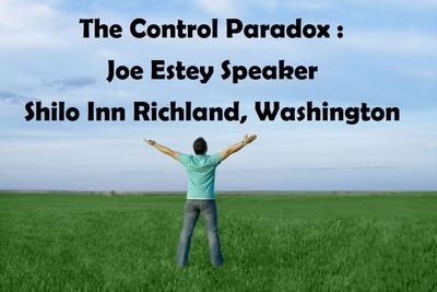 The Control Paradox: Joe Estey Speaker Shilo Inn In Richland, Washington