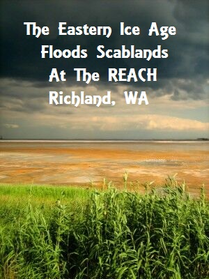 The Eastern Ice Age Floods Scablands At The REACH In Richland, Washington