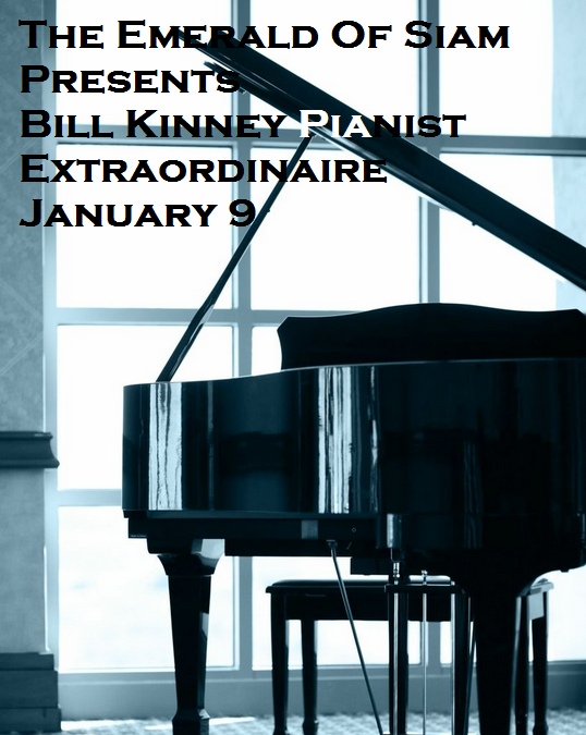 The Emerald Of Siam Presents Bill Kinney Pianist Extraordinaire Richland, Washington
