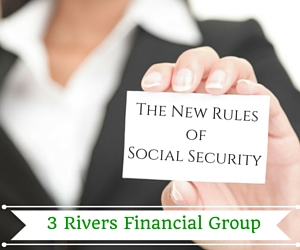 The New Rules of Social Security: A Discussion of Facts For People Who Are About to Retire by 3 Rivers Financial | Pasco, WA
