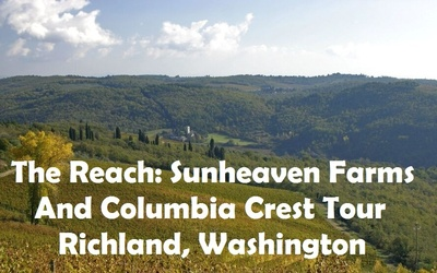 The Reach: Sunheaven Farms And Columbia Crest Tour Richland, Washington