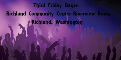 Third Friday Dance At The Richland Community Center-Riverview Room Richland, Washington