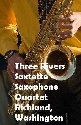 Three Rivers Saxtette - Saxophone Quartet In Richland, Washington