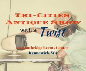 Tri-Cities Spring Antique Show With a Twist of Vintage: The Collectors' Haven | Kennewick