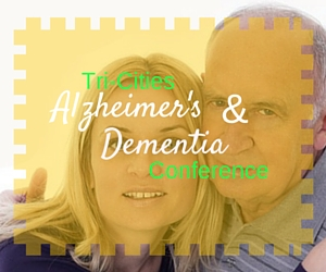 The Tri-Cities Alzheimer's and Dementia Conference: Tools and Encouragement for Patients and Families in Richland, WA