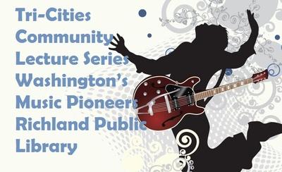 Tri-Cities Community Lecture Series Washington's Music Pioneers Richland, Washington