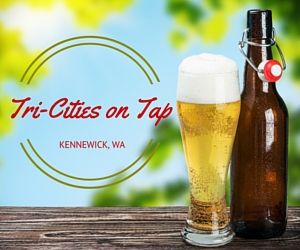 Tri-Cities on Tap: Get to Experience an All American Best Craft Breweries   Kennewick, WA