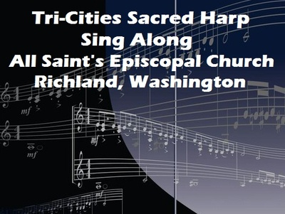 Tri-Cities Sacred Harp Sing Along At All Saint's Episcopal Church Richland, Washington