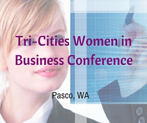 Tri-Cities Women in Business Conference | Pasco, WA