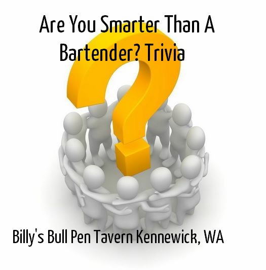 Are You Smarter Than a Bartender? Trivia At Billy's Bull Pen Tavern Kennewick, Washington