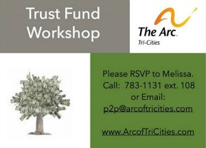 Special Needs Trust Fund Workshop Hosted by Parent to Parent, The Arc of Tri-Cities   Richland, WA