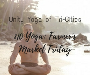 Unity Yoga of Tri-CIties Presents the $10 Yoga: Farmer's Market Friday | Richland, WA
