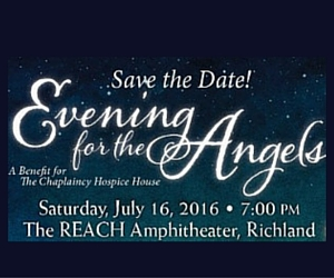 Evening for the Angels: A Benefit Event for The Chaplaincy Hospice House | The REACH Amphitheater in Richland, WA