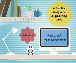 Virtual Ride Along with A Squad Swing Shift - A Different Way to Enjoy Friday the 13th with Pasco WA Police Department