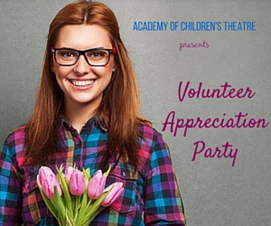 Volunteer Appreciation Party: Recognizing Individuals Who Contributed to ACT's Accomplishments | Academy of Children's Theatre in Richland, WA