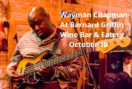 Barnard Griffin Wine Bar & Eatery Proudly Presents: Wayman Chapman Richland, Washington