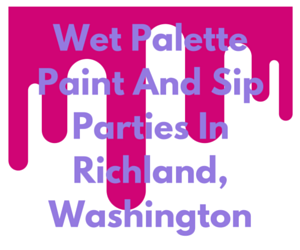 Wet Palette Paint And Sip Parties In Richland, Washington
