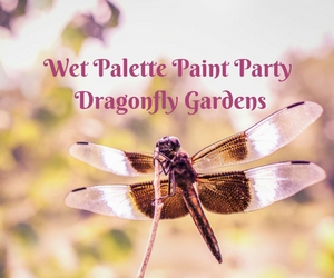 Wet Palette Paint Party - Dragonfly Gardens: Loosen Up with Art and Wine | Richland, WA