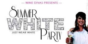 Wine Divas Summer WHITE Party -  Wine Divas LLC Yakima, Washington