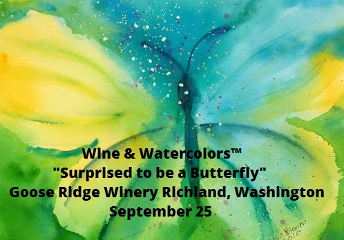 """Wine & Watercolors™ - """"Surprised to be a Butterfly"""" In Richland, Washington"""