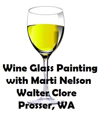Wine Glass Painting with Marti Nelson Walter Clore Prosser, Washington