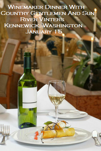 Winemaker Dinner With Country Gentlemen And Sun River Vinters Kennewick, Washington
