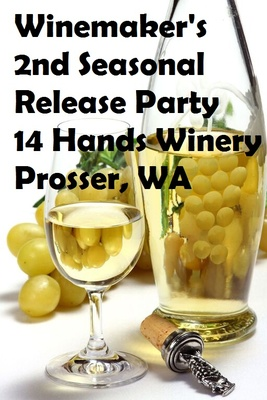 Winemaker's 2nd Seasonal Release Party 14 Hands Winery Prosser, Washington