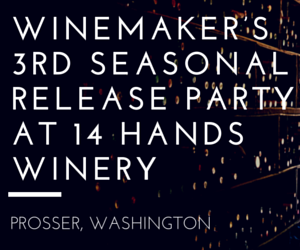 Winemaker's 3rd Seasonal Release Party At 14 Hands Winery Prosser, Washington