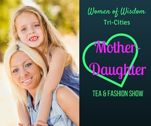 Women of Wisdom: 2nd Annual Mother and Daughter Tea and Fashion Show with Theme: It's Raining Love and Laughter | Pasco, WA