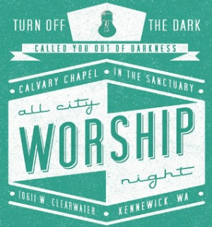 Calvary Chapel Tri-Cities Presents All City Worship Night: Glorifying the Lord with Prayers and Worship | Kennewick