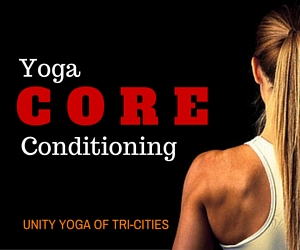 Yoga Core Conditioning: Improving Balance, Stability and Strength at Unity Yoga of Tri-Cities in Richland, WA