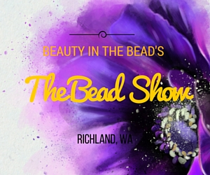The Bead Show in Richland, WA: Where You Can Get Yourself Some Previous Beads!