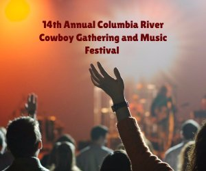 14th Annual Columbia River Cowboy Gathering and Music Festival