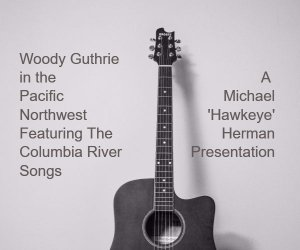 Woody Guthrie in the Pacific Northwest