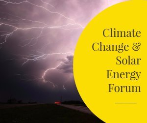 climate change and solar energy forum