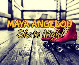 Maya Angelou Skate Night image