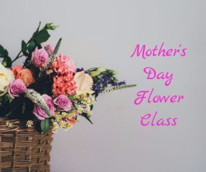 mother's day flower class