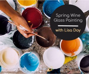 Spring Wine Glass Painting with Lisa Day