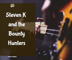 steven k and the bounty hunters