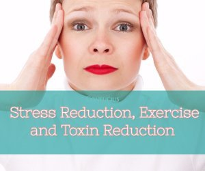 Stress Reduction, Exercise and Toxins