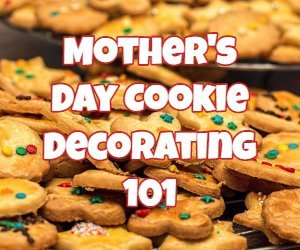 mother's day cookie decorating 101