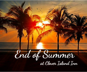 end of summer clover island inn