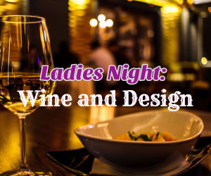 ladies night wine and design