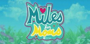 Miles for Moms