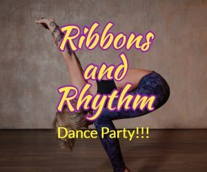 Ribbons & Rhythm Dance Party