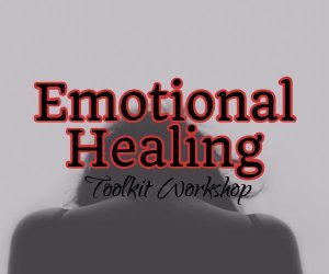 Emotional healing toolkit workshop
